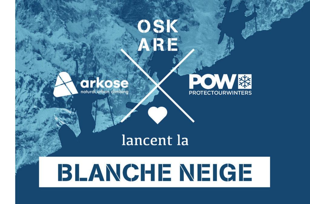 POW x OSKARE x ARKOSE : La Blanche Neige débarque !
